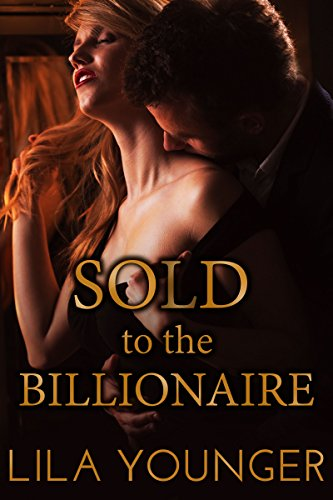 Download for free Sold to the Billionaire: A Virgin Auction Romance