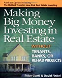 img - for Making Big Money Investing in Real Estate: Without Tenants, Banks, or Rehab Projects by Peter Conti (10-May-2002) Paperback book / textbook / text book