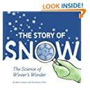 The Story of Snow: The Science of Winter's Wonder