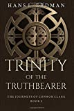 Trinity of the Truthbearer: The Journeys of Connor Clark, Book 2 (The Gewellyn Chronicles) (Volume 2)