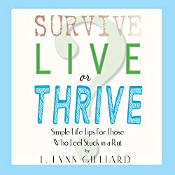 Survive, Live, or Thrive?