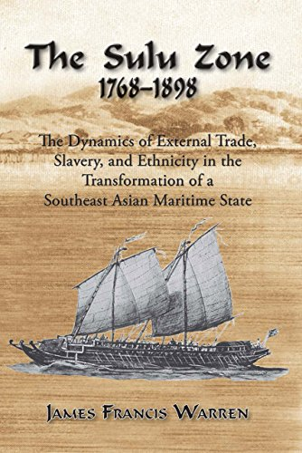 The Sulu Zone: The Dynamics of External Trade, Slavery and Ethnicity in the Transformation of a Southeast Asian Maritime