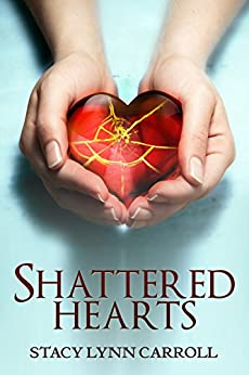 Shattered Hearts by [Carroll, Stacy Lynn]