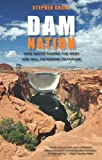 Dam Nation, Stephen Grace, 0762770651