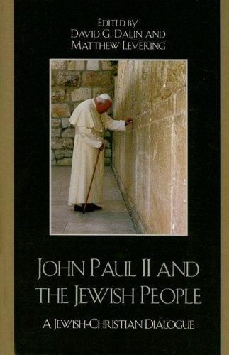 John Paul II and the Jewish People: A Christian-Jewish Dialogue