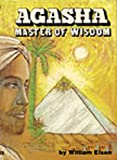img - for Agasha, Master of Wisdom: His Philosophy and Teachings book / textbook / text book