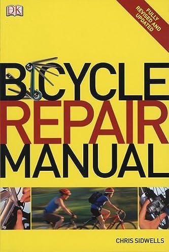 bicycle repair manual chris sidwells 9780756633943 amazon com books rh amazon com bicycle repair manual pdf bike repair manual chris sidwells pdf