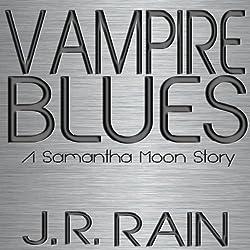 Vampire Blues: A Samantha Moon Story