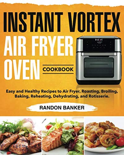 Cheapest Price! Instant Vortex Air Fryer Oven Cookbook: Easy and Healthy Recipes to Air Fryer, Roast...