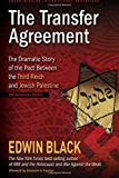 The Transfer Agreement: The Dramatic Story of the Pact Between the Third Reich and Jewish Palestine