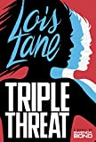Triple Threat (Lois Lane) Kindle Edition by Gwenda Bond  (Author)