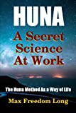 img - for Huna, a Secret Science At Work - The Huna Method As a Way of Life book / textbook / text book
