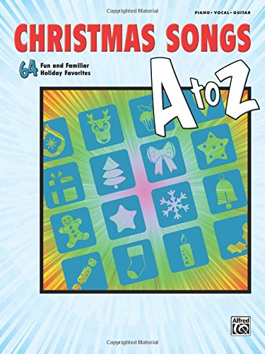 (Christmas Songs A to Z: 64 Fun and Familiar Holiday Favorites (Piano/Vocal/Guitar))