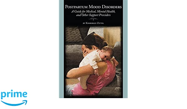 Postpartum Mood Disorders A Guide For Medical Mental Health And