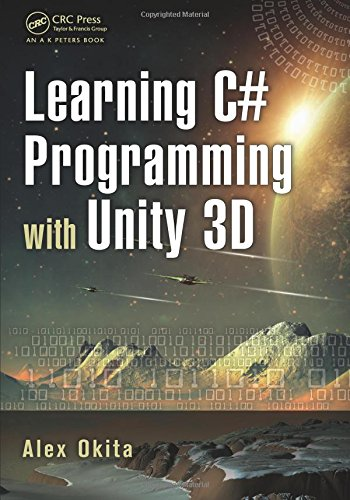Learning C# Programming with Unity 3D (Programming 3d Applications)