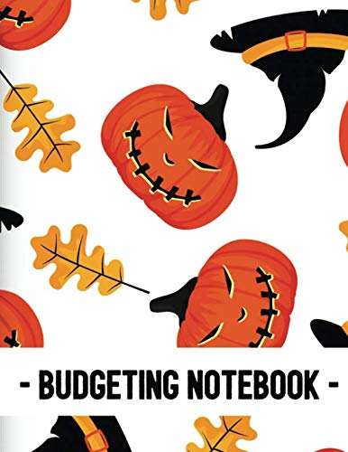 Budgeting Notebook: Pumpkin Halloween Design Personal Money Management With Calendar 2018-2019 Income List, Monthly Expense Categories and Weekly ... (Monthly Budget planner and Bill -