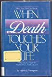 When Death Touches Your Life, Mervin E. Thompson, 0933173024