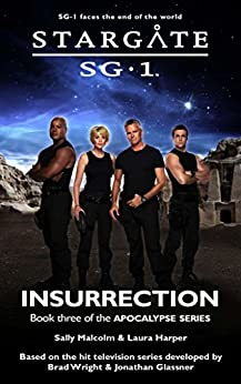STARGATE SG-1: Insurrection: Book three in the Apocalypse series by [Malcolm, Sally, Harper, Laura]