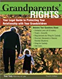 Grandparents' Rights: Your Legal Guide to Protecting the Relationship with Your Grandchildren
