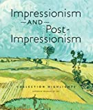 Impressionism and Post-Impressionism Collection Highlights, Amanda Zehnder, 0880390549