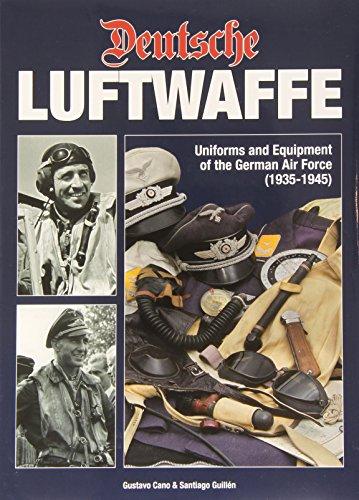 Deutsche Luftwaffe: Uniforms and Equipment of the German Pilot ()