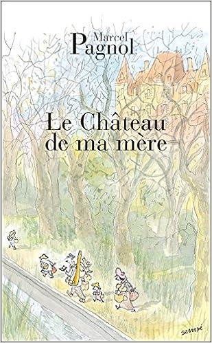 Amazon Le Chateau De Ma Mre Fortunio French Edition