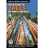 img - for National Wildlife Federation Field Guide to Trees of North AmericaNATIONAL WILDLIFE FEDERATION FIELD GUIDE TO TREES OF NORTH AMERICA by Kershner, Bruce (Author) on Jul-01-2008 Paperback book / textbook / text book