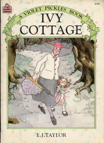 IVY COTTAGE A Violet Pickles Book by E. J. Taylor (1984 Softcover 6.5 x 9 inches, 32 pages Happy House Books/Random House Inc.)