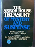 The Arbor House Treasury of Mystery and Suspense, Bill Pronzini, Barry N. Malzberg, Martin H. Greenberg, 087795349X