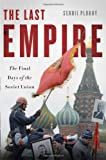 The Last Empire, Serhii Plokhy, 0465056962