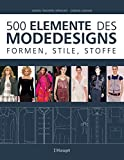 500 Elemente des Modedesigns: Formen, Stile, Stoffe