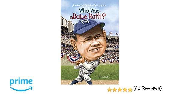 Who Was Babe Ruth?: Joan Holub, Ted Hammond, Nancy Harrison ...
