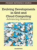 Evolving Developments in Grid and Cloud Computing : Advancing Research, Emmanuel Udoh, 146660056X
