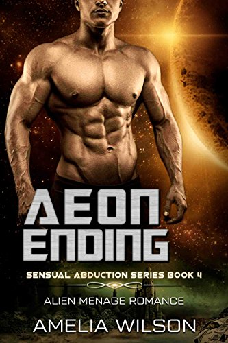 Aeon Ending: Alien Menage Romance (Sensual Abduction Series Book 4)