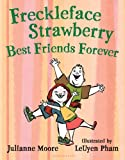 Freckleface Strawberry: Best Friends Forever
