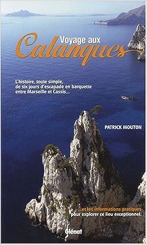 En ligne téléchargement Voyages aux Calanques pdf