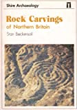 Rock Carvings of Northern Britain (Shire album)