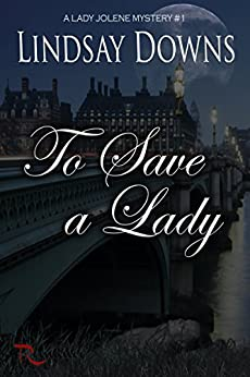 To Save a Lady by [Downs, Lindsay]