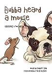 Bubba Heard a Mouse