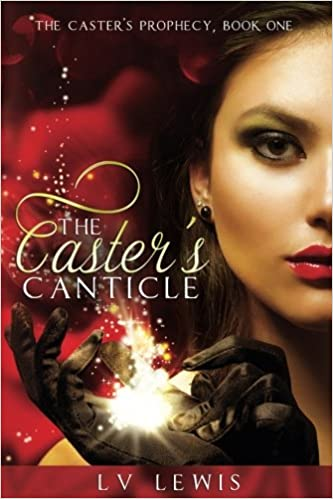 Book The Caster's Canticle: Volume 1 (The Caster Prophecy)