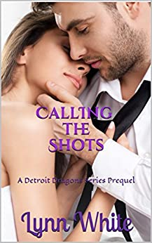 Download for free Calling The Shots: A Detroit Dragons Series Prequel