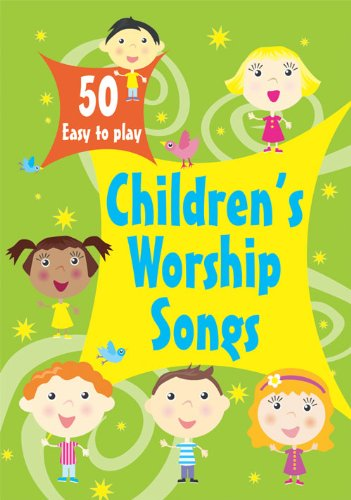 50 Easy to Play Children's Favourite Worship Songs