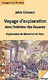 Voyage d'exploration dans l'intérieur des Guyanes -  Exploration du Maroni et du Yari (1876-1877) par Crevaux