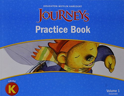 Journeys: Practice Book Consumable Volume 1 Grade K