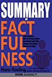 img - for SUMMARY Of Factfulness: Ten Reasons We're Wrong About the World--and Why Things Are Better Than You Think By Hans Rosling book / textbook / text book