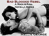 Bad Blooded Rebel: A Rock & Roll Novella Series (Bad Blooded Rebel Series)
