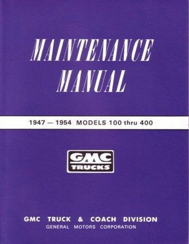 GMC Trucks Maintenance Manual 1947-1954 Models 100 Thru 400 ()