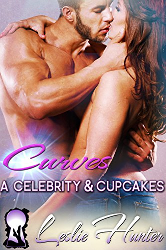 Curves, a Celebrity & Cupcakes (Stand Alone Full Figured Romance): BBW Love Stories ()