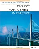 Project Management in Practice, Samuel J. Mantel and Jack R. Meredith, 1118674669