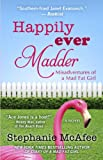 Happily Ever Madder: Misadventures of a Mad Fat Girl (Thorndike Press Large Print Superior Collection)